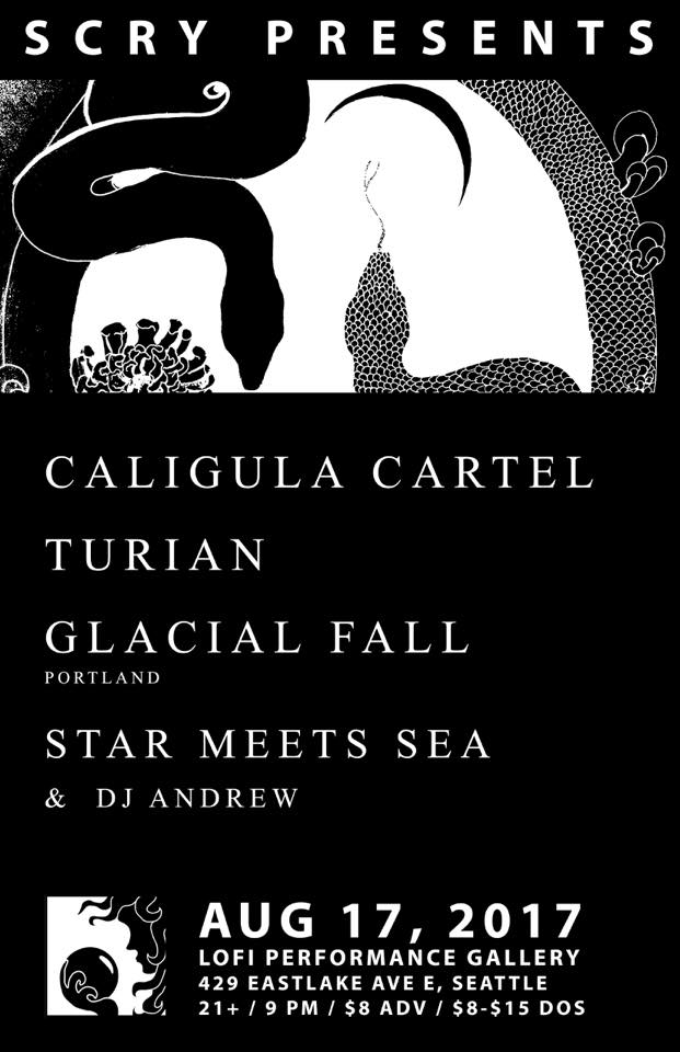 Caligula Cartel, Turian, Glacial Fall (pdx), Star Meets Sea at LoFi Seattle 8-17-17