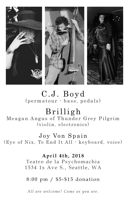 CJ Boyd - Brilligh - Joy Von Spain @ Teatro de la Psychomachia - 4-4-18