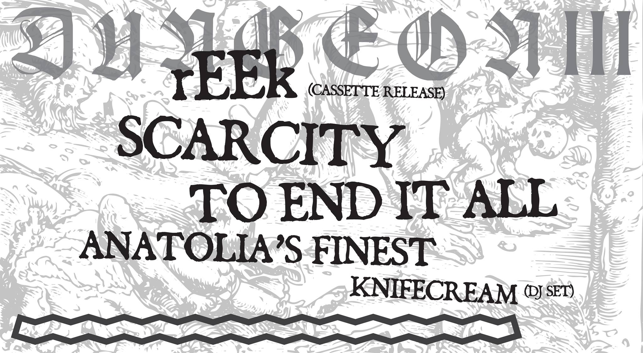 dungeon III 6-11-18 rEEk Scarcity To End It All Anatolias finest knifecream