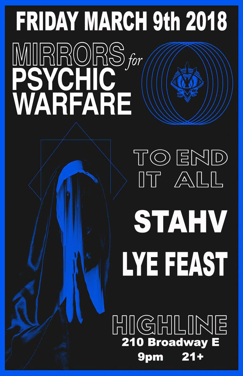 3-9-18 Mirrors For Psychic Warfare, To End It All, STAHV, Lye Feast @ The Highline Seattle