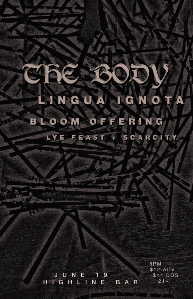 The Body, Lingua Ignota, Bloom Offering, Lye Feast, Scarcity 6-19-18 Highline Bar Seattle