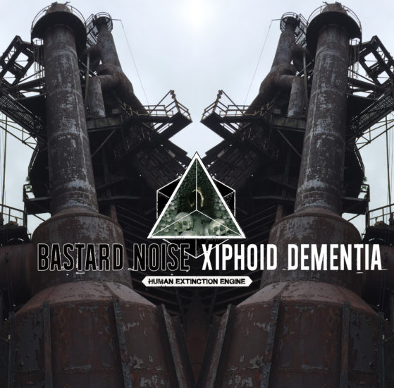 xiphoid dementia / bastard noise HUMAN EXTINCTION MACHINE 12""