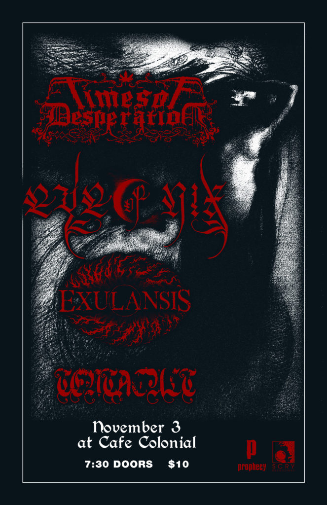 TIMES OF DESPERATION, EYE OF NIX, EXULANSIS, TENTACULT @ CAFE COLONIAL, CA 11-3-19