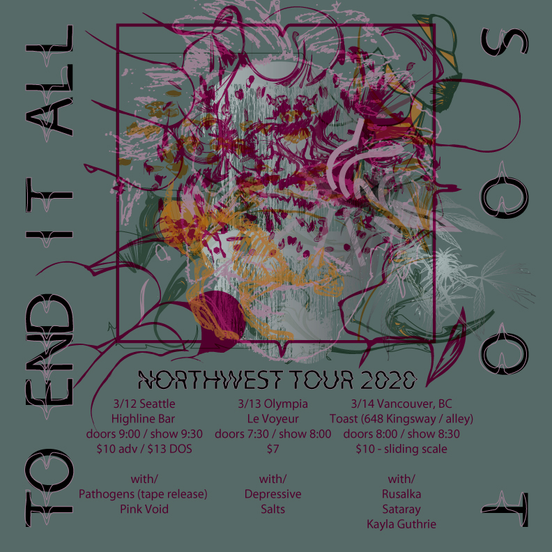 SOOT & TO END IT ALL - PNW tour 2020